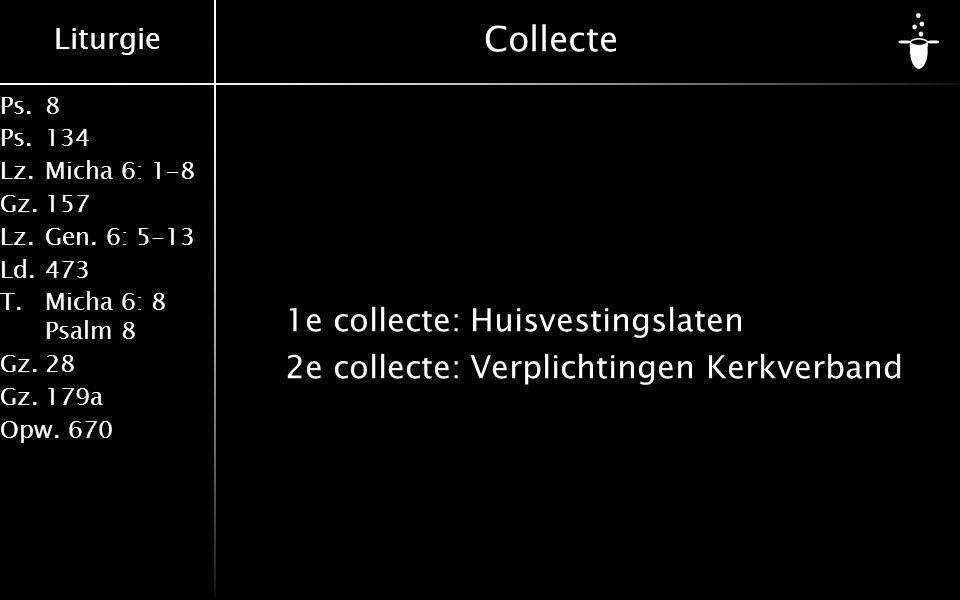 Collecte 1e collecte: Huisvestingslaten 2e collecte: Verplichtingen Kerkverband