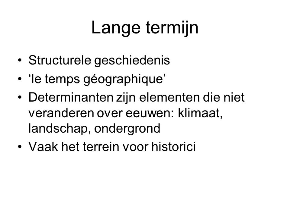 Lange termijn Structurele geschiedenis 'le temps géographique'