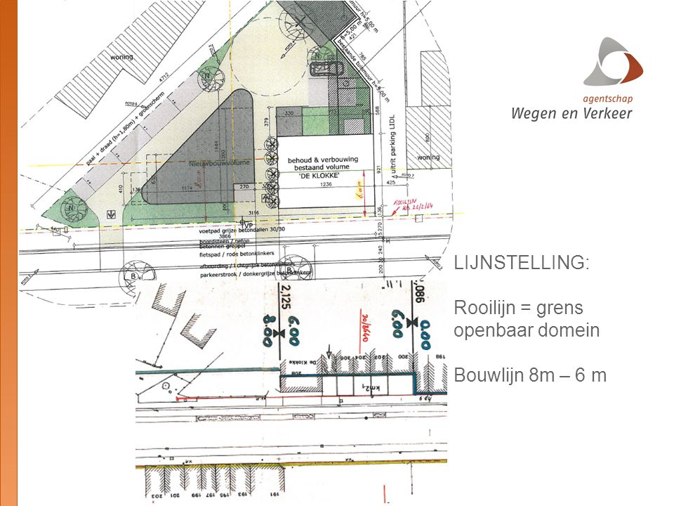 LIJNSTELLING: Rooilijn = grens openbaar domein Bouwlijn 8m – 6 m