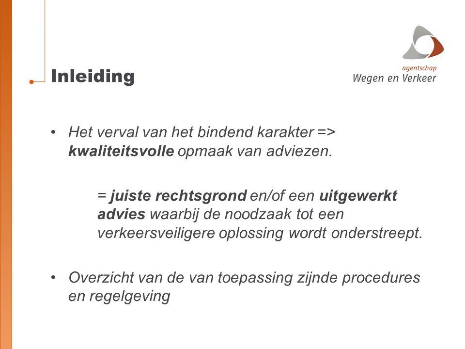 Inleiding Het verval van het bindend karakter => kwaliteitsvolle opmaak van adviezen.
