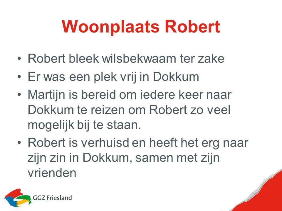 Woonplaats Robert Robert bleek wilsbekwaam ter zake