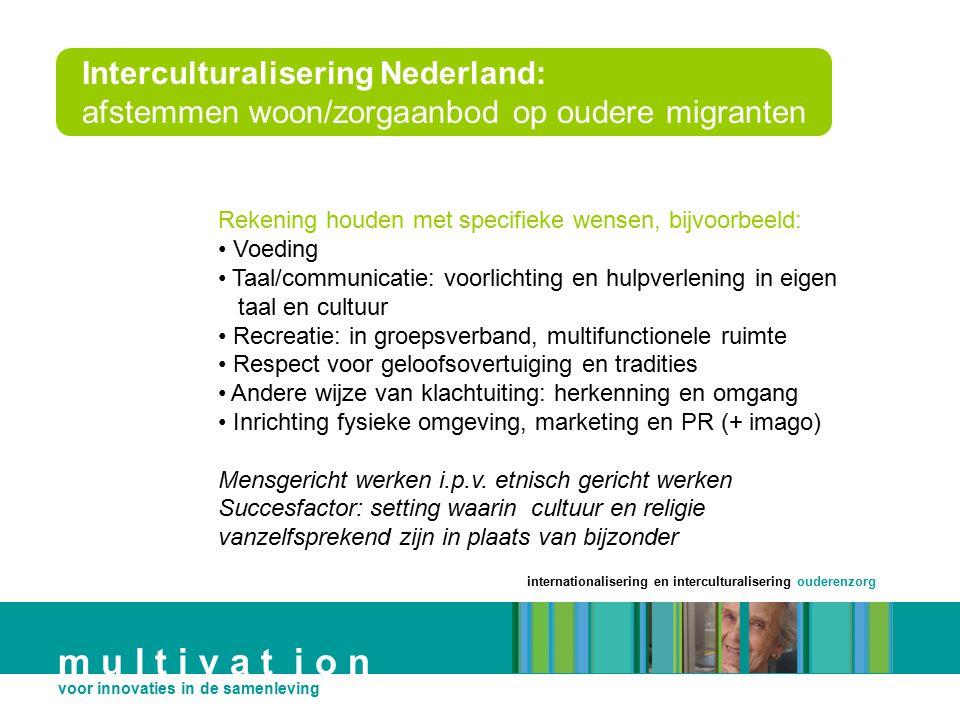 Interculturalisering Nederland: afstemmen woon/zorgaanbod op oudere migranten