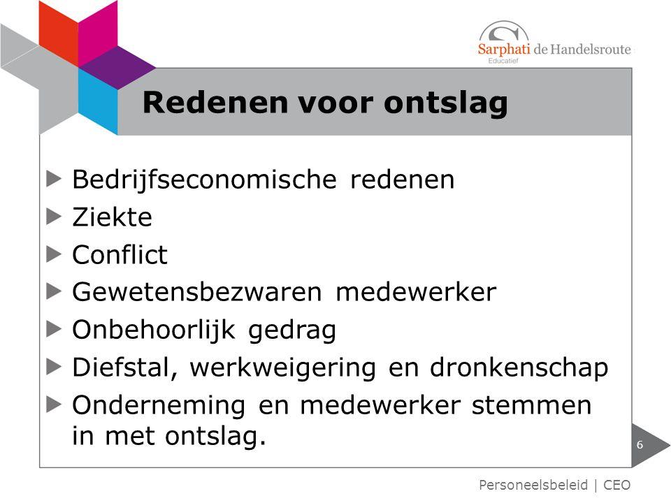 Redenen voor ontslag Bedrijfseconomische redenen Ziekte Conflict