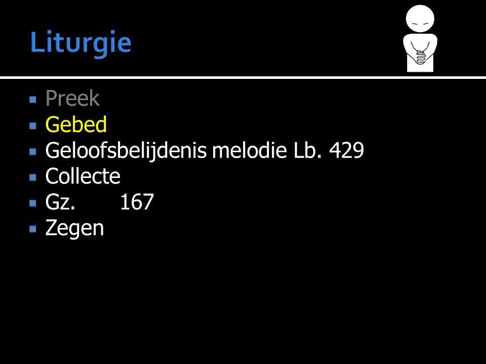 Liturgie Preek Gebed Geloofsbelijdenis melodie Lb. 429 Collecte