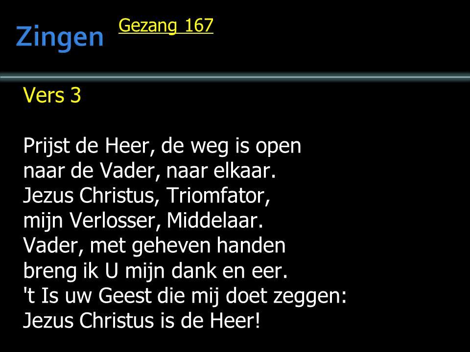 Zingen Vers 3 Prijst de Heer, de weg is open
