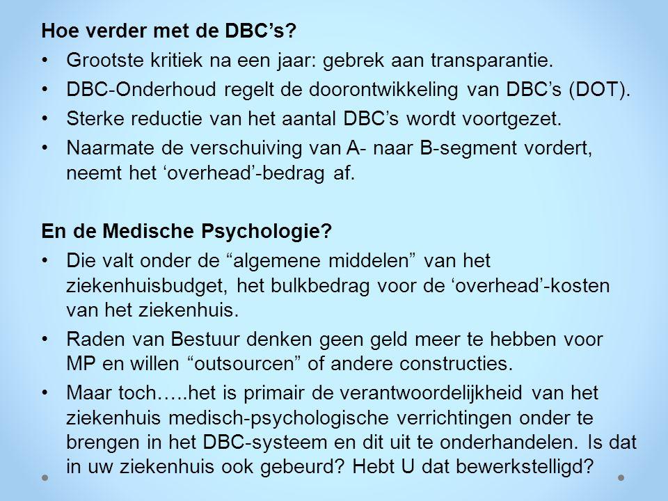 Hoe verder met de DBC's Grootste kritiek na een jaar: gebrek aan transparantie. DBC-Onderhoud regelt de doorontwikkeling van DBC's (DOT).