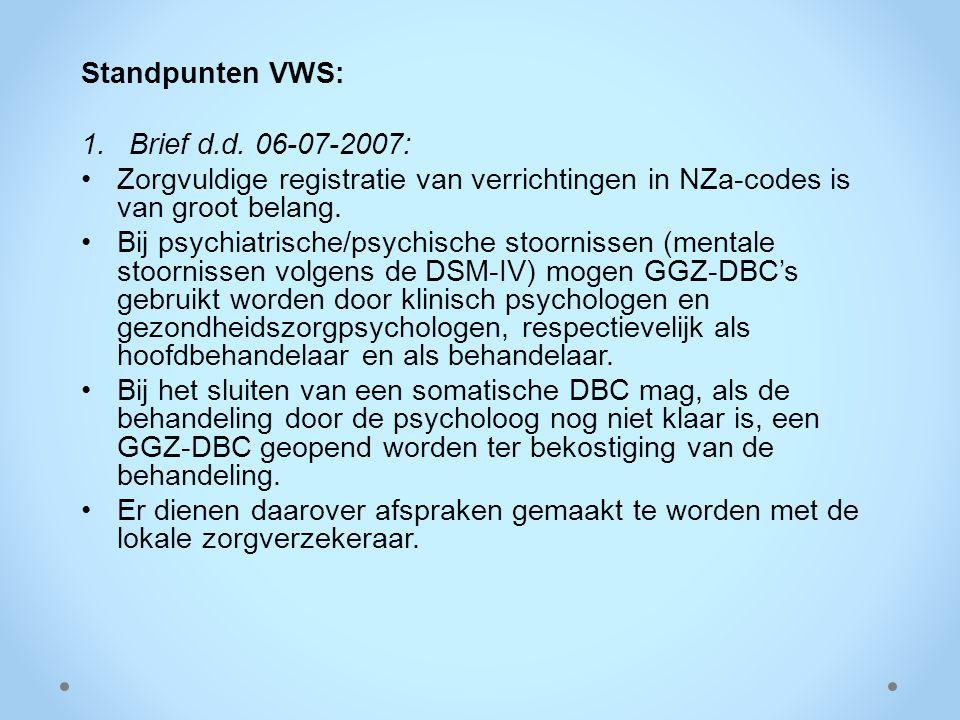 Standpunten VWS: Brief d.d. 06-07-2007: Zorgvuldige registratie van verrichtingen in NZa-codes is van groot belang.