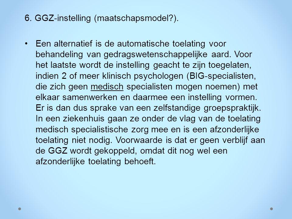 6. GGZ-instelling (maatschapsmodel ).