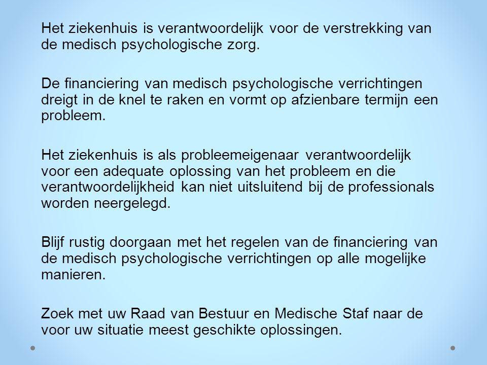 Het ziekenhuis is verantwoordelijk voor de verstrekking van de medisch psychologische zorg.