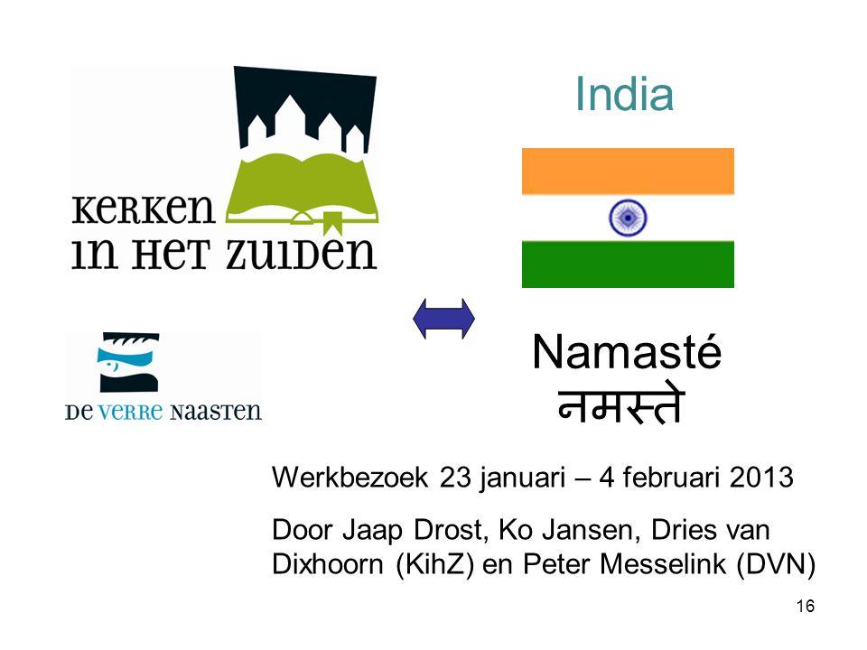 India Namasté नमस्ते Werkbezoek 23 januari – 4 februari 2013