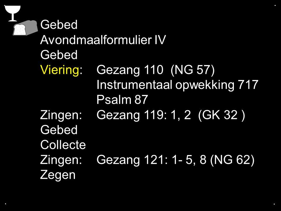 Avondmaalformulier IV Viering: Gezang 110 (NG 57)