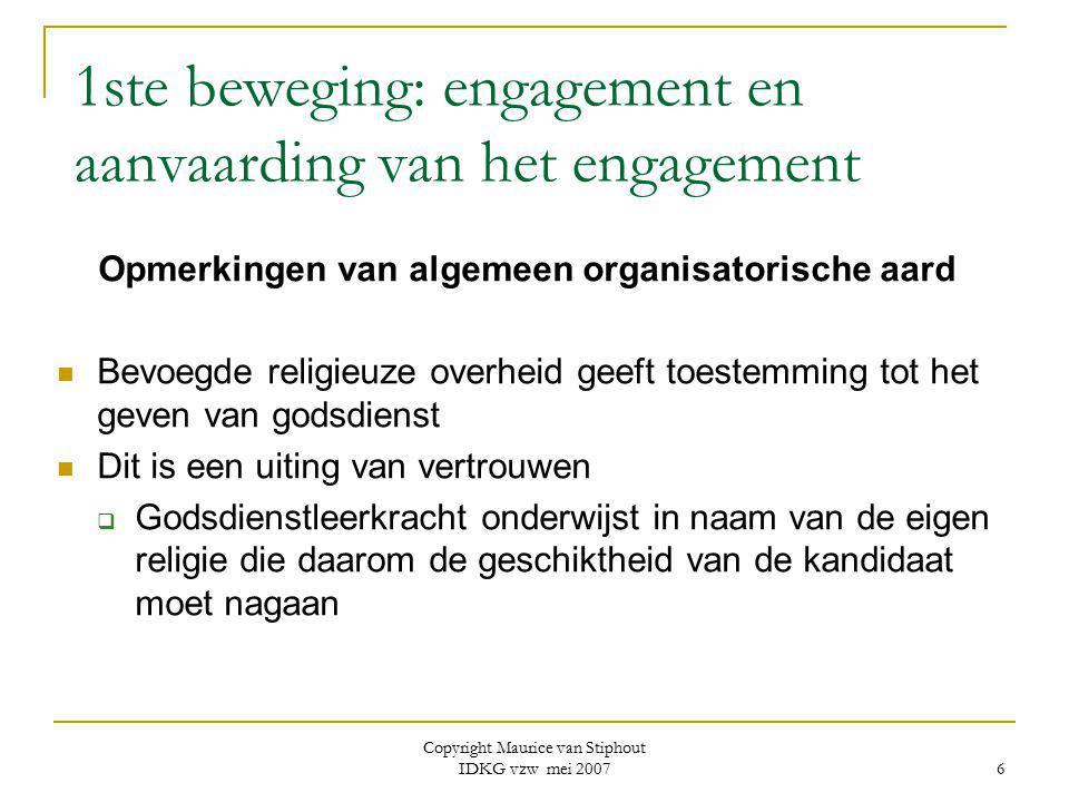 1ste beweging: engagement en aanvaarding van het engagement