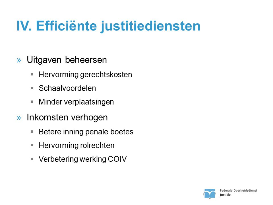 IV. Efficiënte justitiediensten