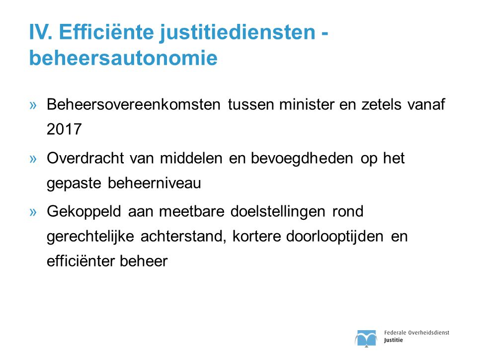 IV. Efficiënte justitiediensten - beheersautonomie
