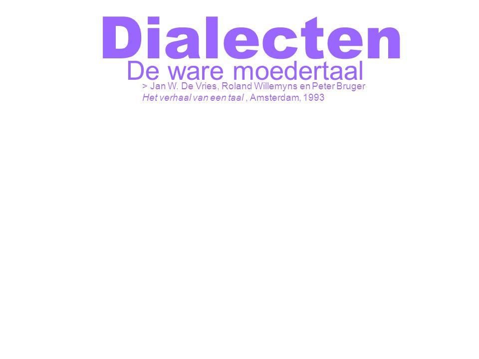 Dialecten De ware moedertaal