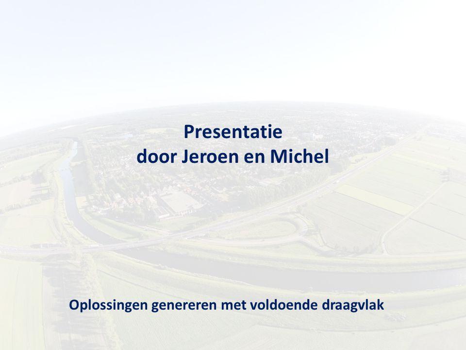 Presentatie door Jeroen en Michel