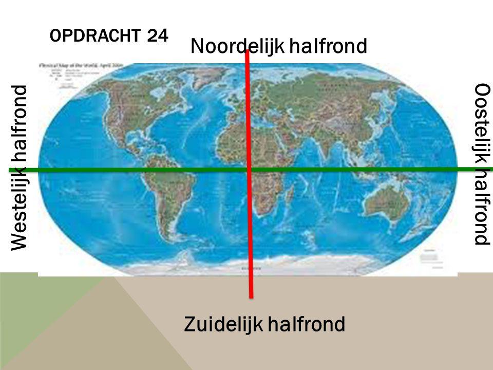 Noordelijk halfrond Westelijk halfrond Oostelijk halfrond