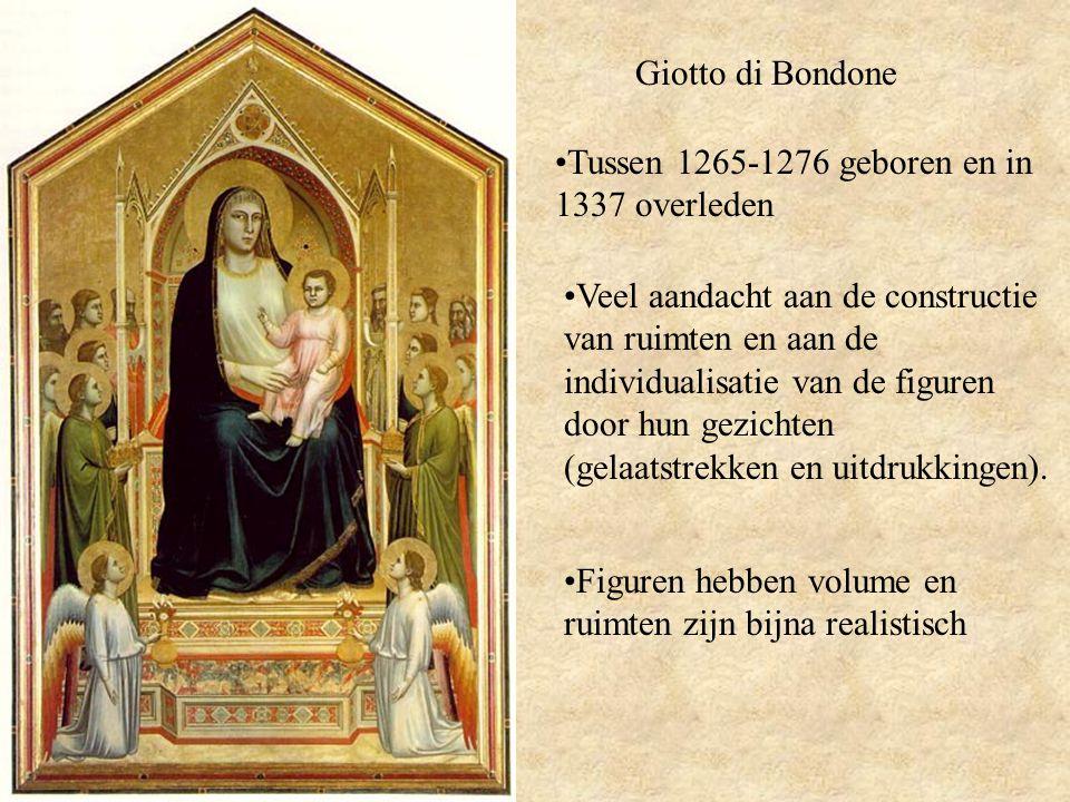 Giotto di Bondone Tussen 1265-1276 geboren en in 1337 overleden.