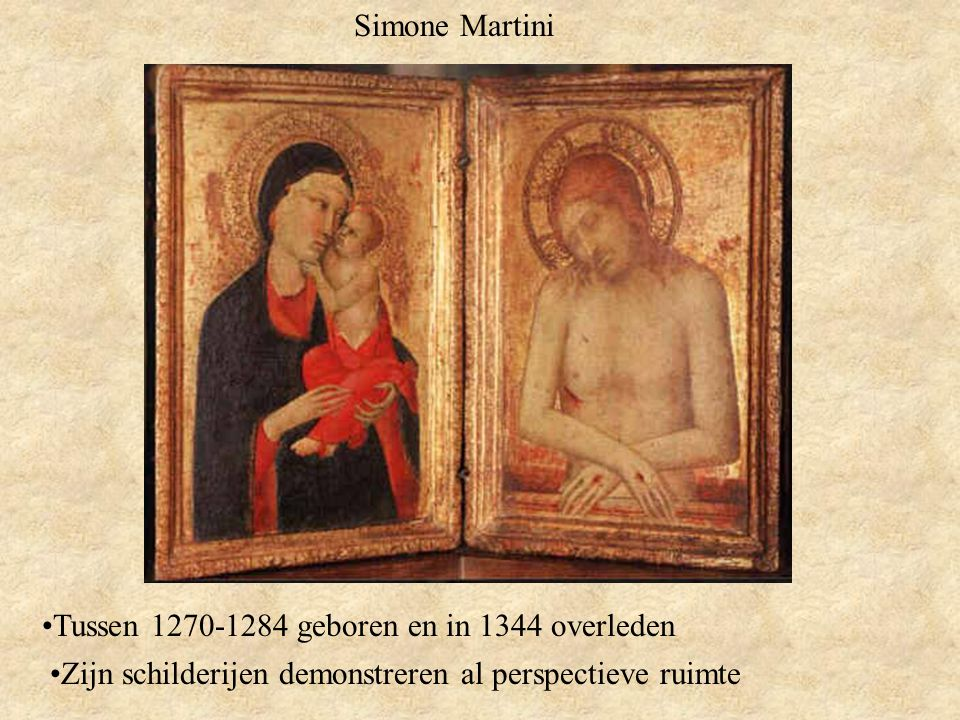 Simone Martini Tussen 1270-1284 geboren en in 1344 overleden.
