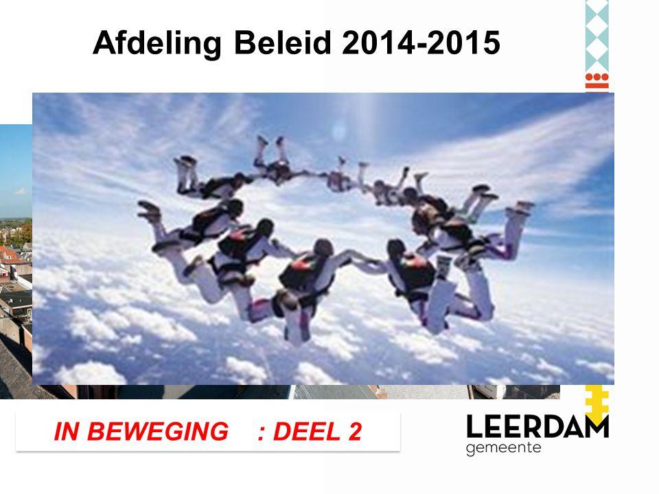 Afdeling Beleid 2014-2015 IN BEWEGING : DEEL 2 Organisatie