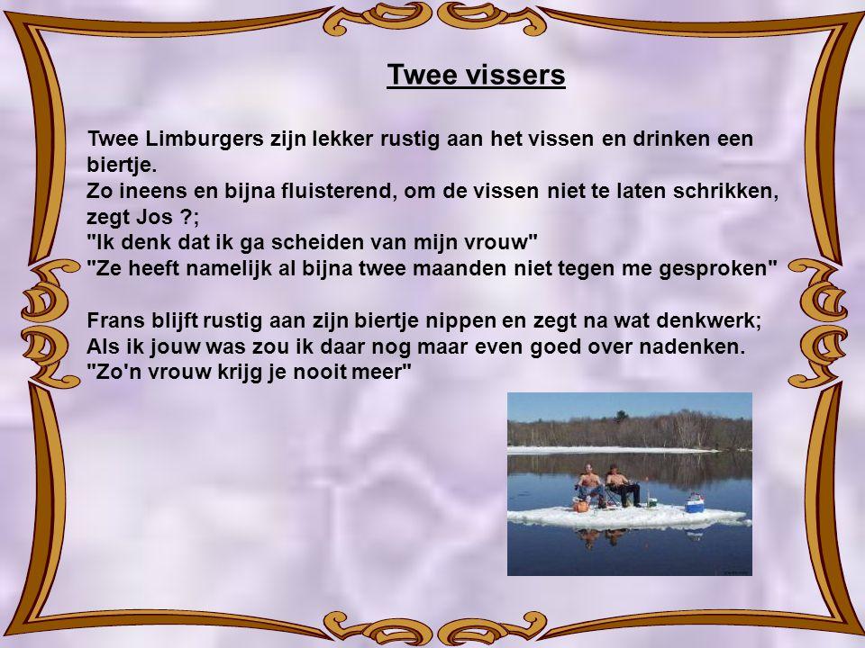 Twee vissers Twee Limburgers zijn lekker rustig aan het vissen en drinken een biertje.