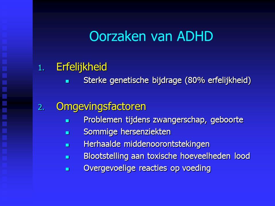 Oorzaken van ADHD Erfelijkheid Omgevingsfactoren