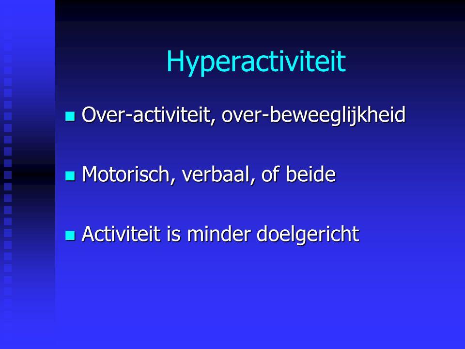 Hyperactiviteit Over-activiteit, over-beweeglijkheid