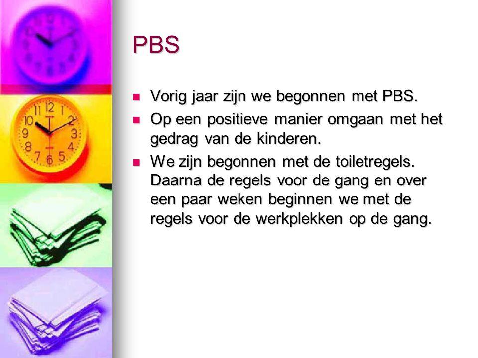 PBS Vorig jaar zijn we begonnen met PBS.