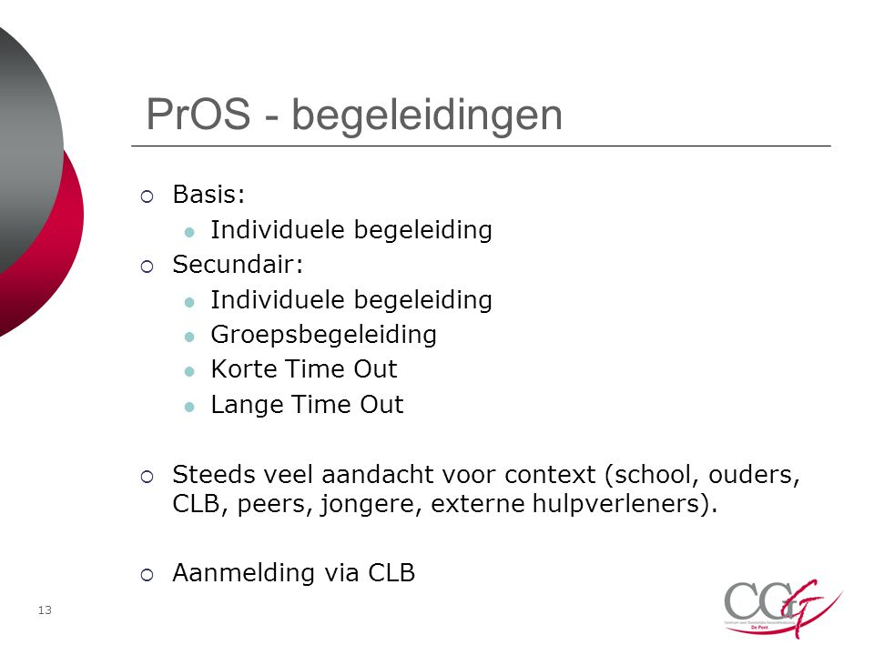 PrOS - begeleidingen Basis: Individuele begeleiding Secundair: