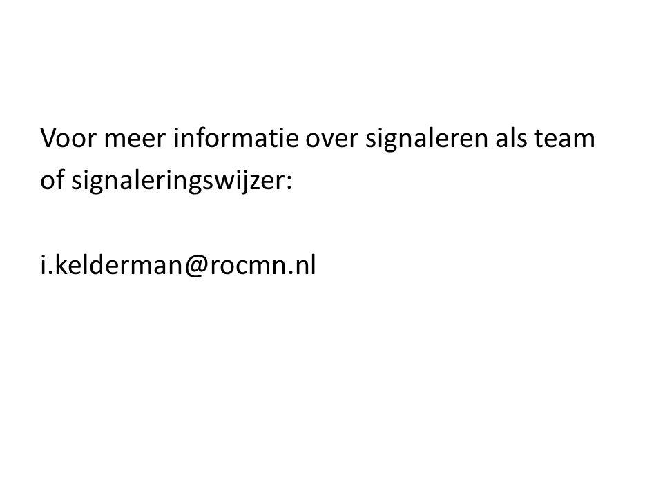 Voor meer informatie over signaleren als team of signaleringswijzer: i