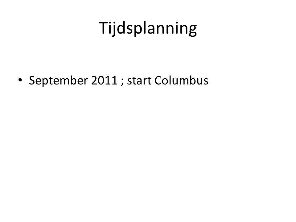 Tijdsplanning September 2011 ; start Columbus