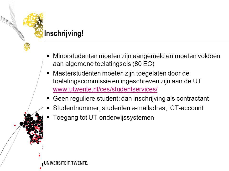 Inschrijving! Minorstudenten moeten zijn aangemeld en moeten voldoen aan algemene toelatingseis (80 EC)