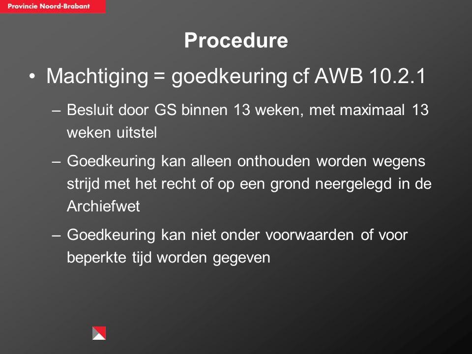 Machtiging = goedkeuring cf AWB 10.2.1