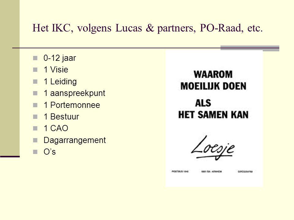 Het IKC, volgens Lucas & partners, PO-Raad, etc.