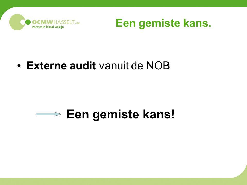 Een gemiste kans. Externe audit vanuit de NOB Een gemiste kans!