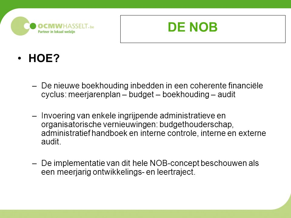DE NOB HOE De nieuwe boekhouding inbedden in een coherente financiële cyclus: meerjarenplan – budget – boekhouding – audit.