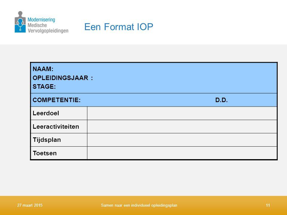 Een Format IOP NAAM: OPLEIDINGSJAAR : STAGE: COMPETENTIE: D.D.