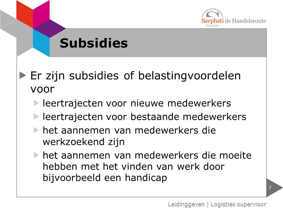 Subsidies Er zijn subsidies of belastingvoordelen voor