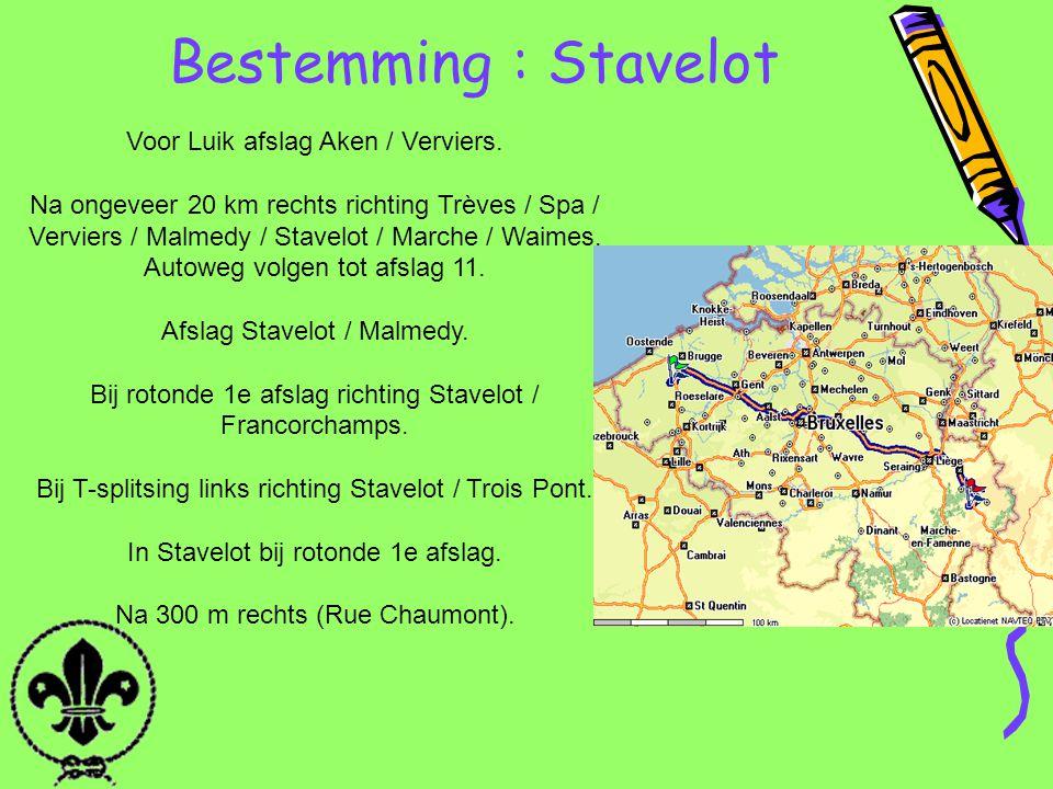 Bestemming : Stavelot Voor Luik afslag Aken / Verviers.
