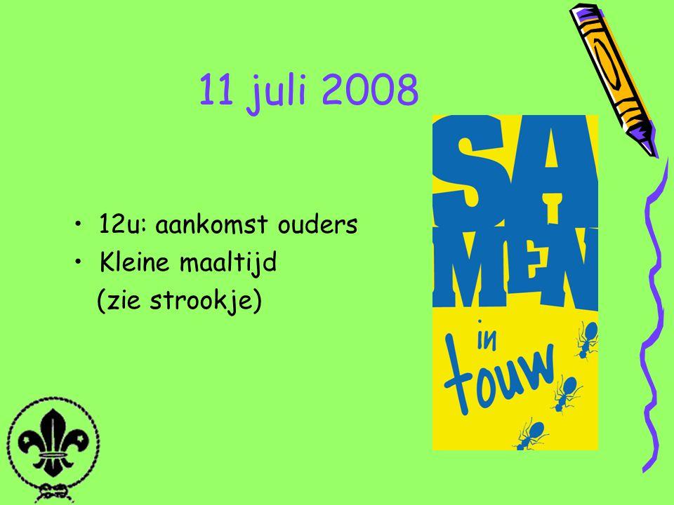 11 juli 2008 12u: aankomst ouders Kleine maaltijd (zie strookje)