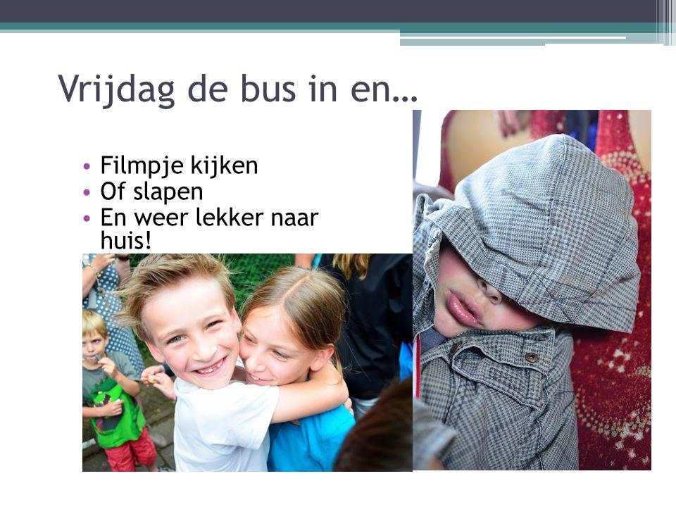 Vrijdag de bus in en… Filmpje kijken Of slapen