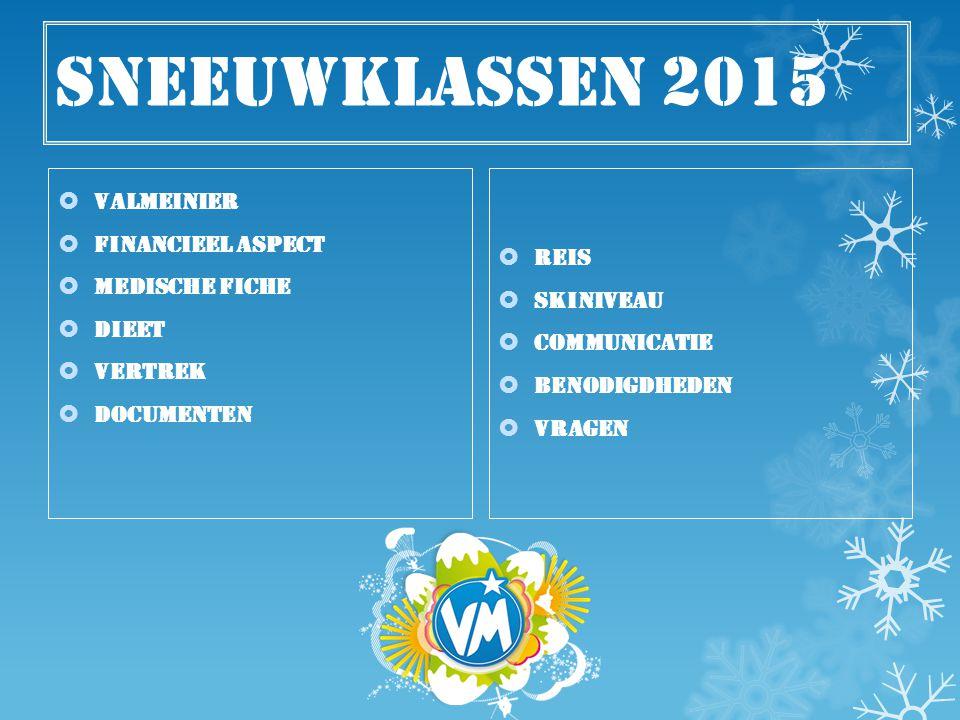 Sneeuwklassen 2015 Valmeinier Financieel aspect Reis Medische fiche