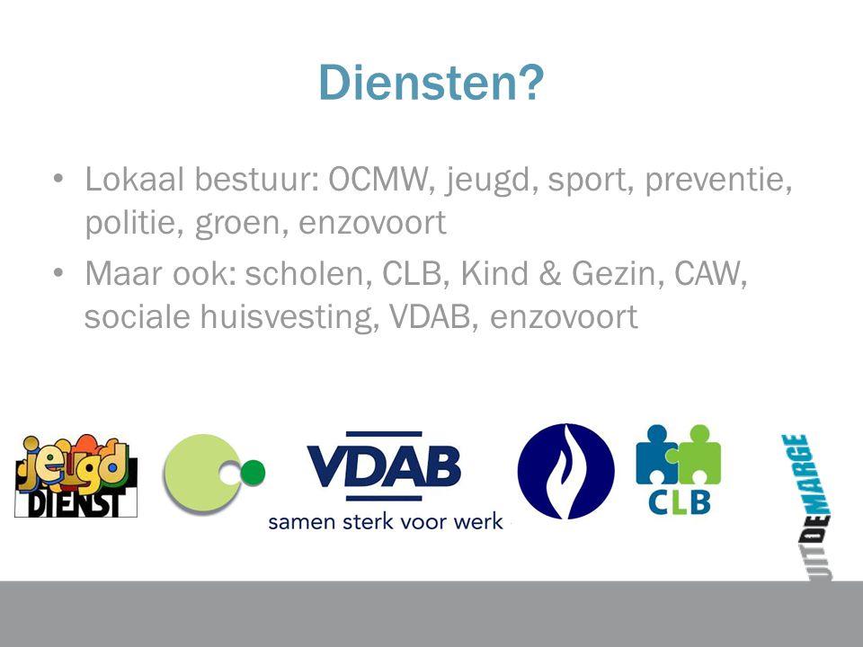 Diensten Lokaal bestuur: OCMW, jeugd, sport, preventie, politie, groen, enzovoort.