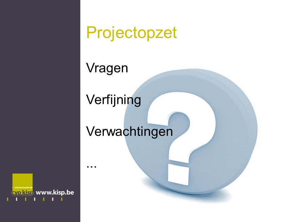 Projectopzet Vragen Verfijning Verwachtingen ...