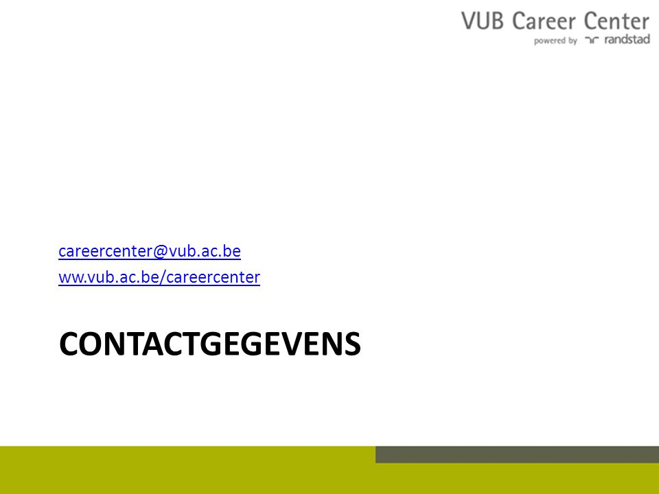 careercenter@vub.ac.be ww.vub.ac.be/careercenter contactgegevens
