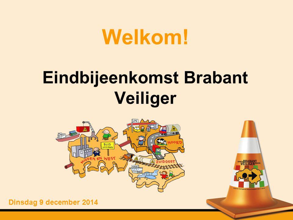 Welkom! Eindbijeenkomst Brabant Veiliger