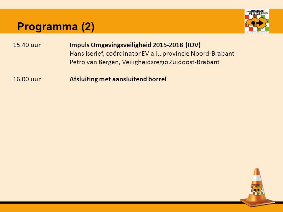 Programma (2) 15.40 uur Impuls Omgevingsveiligheid 2015-2018 (IOV)