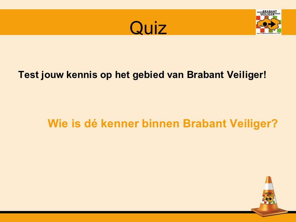 Quiz Wie is dé kenner binnen Brabant Veiliger