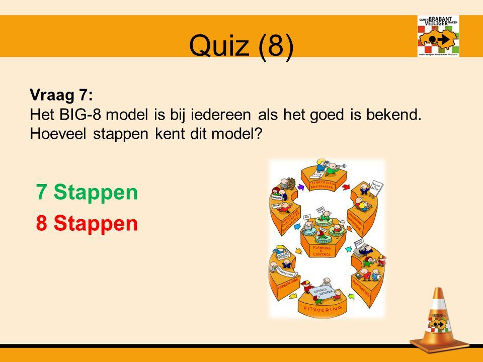 Quiz (8) 7 Stappen 8 Stappen