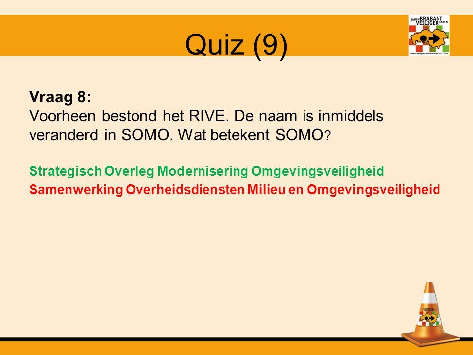 Quiz (9) Vraag 8: Voorheen bestond het RIVE. De naam is inmiddels veranderd in SOMO. Wat betekent SOMO